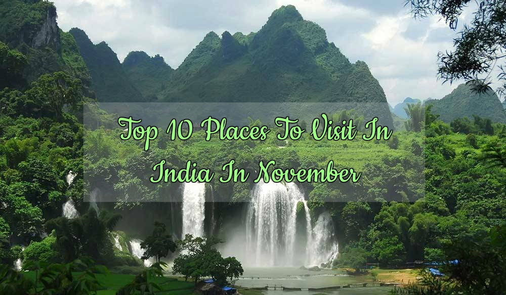 top 10 places to visit in india in november travelsite. Black Bedroom Furniture Sets. Home Design Ideas