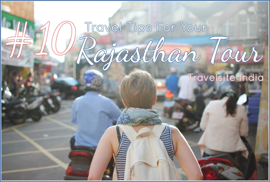 10 travel tips for your rajasthan tour