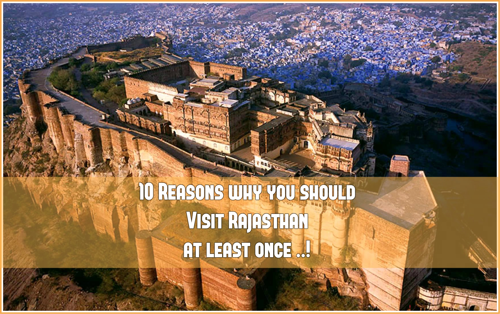 10 reason to visit Rajasthan once