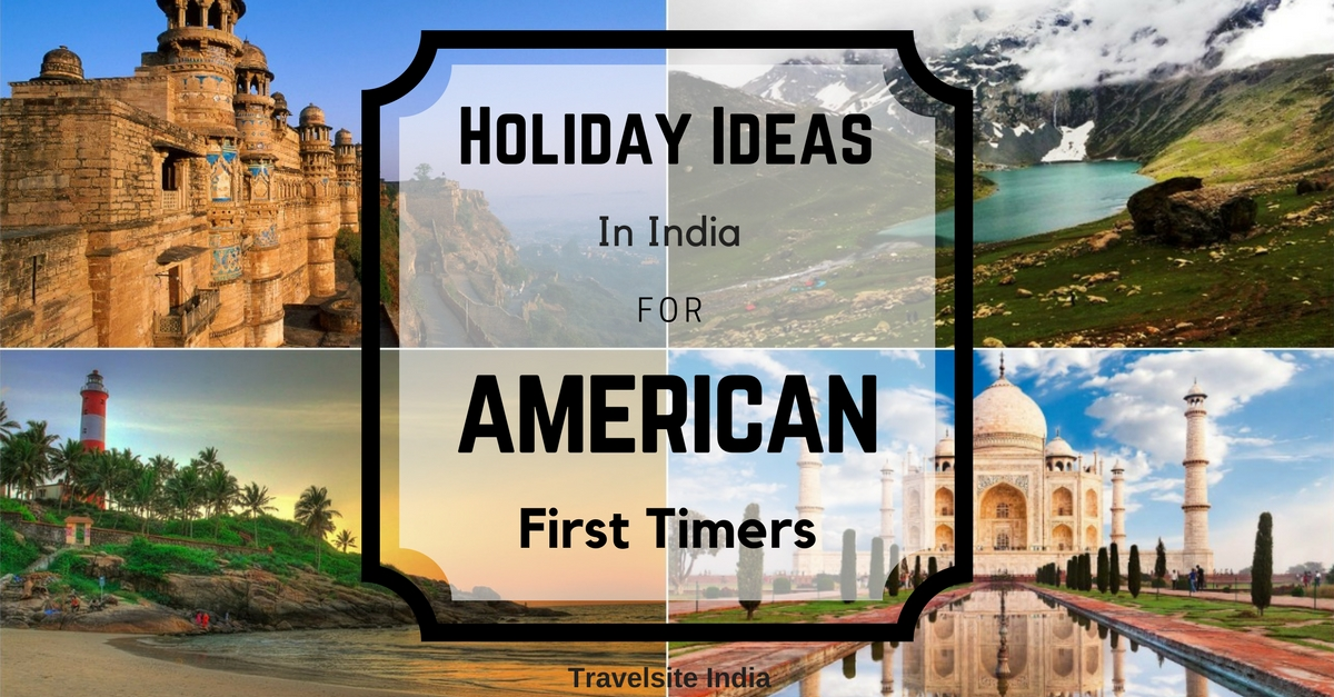 holiday ideas in india for american first timers