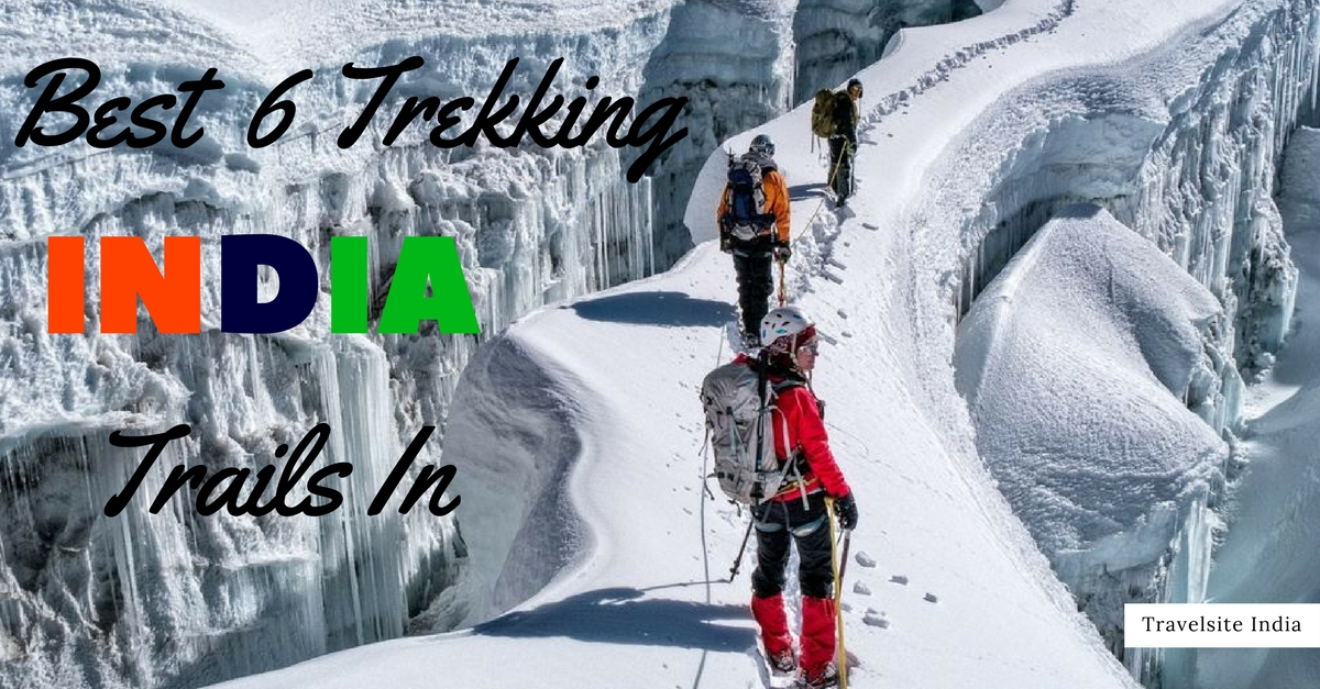 best 6 trekking trails in india 3