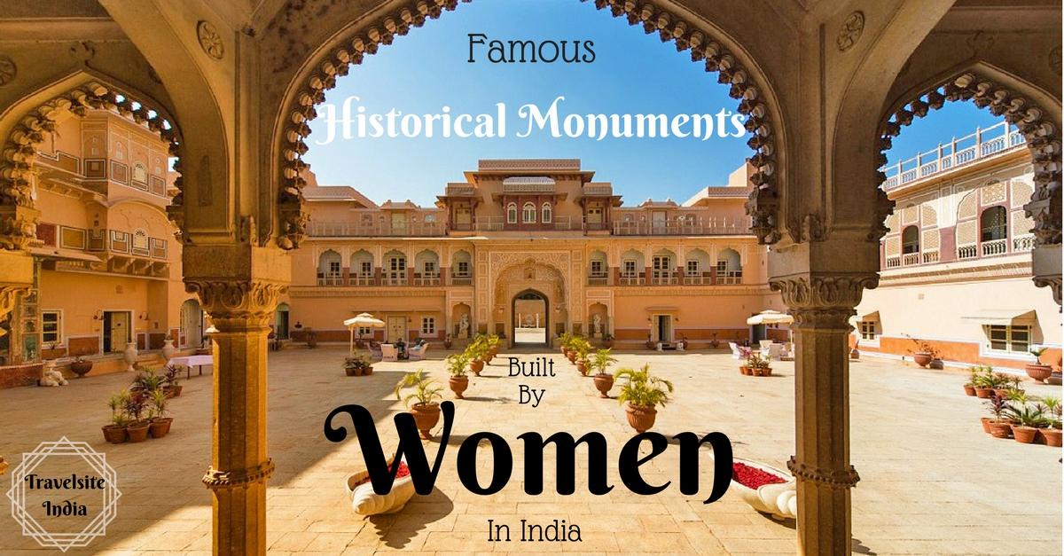 famous historical monuments built by women in india