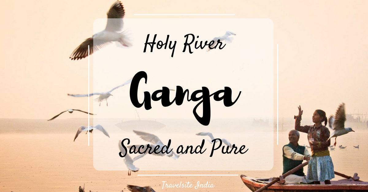 the holy river ganga scared and pure