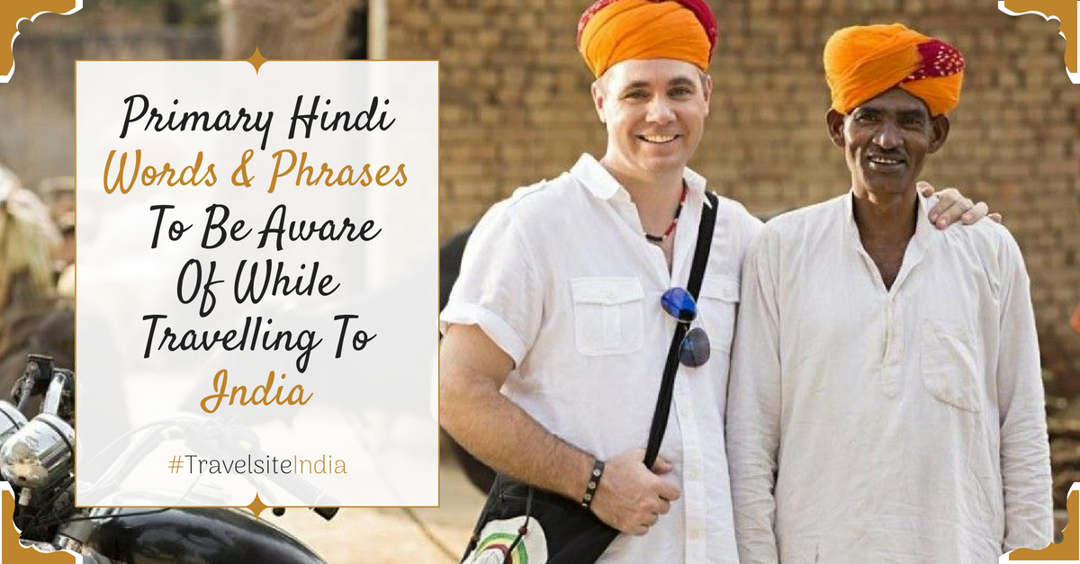 primary hindi words and phrases to be aware of while travelling to india
