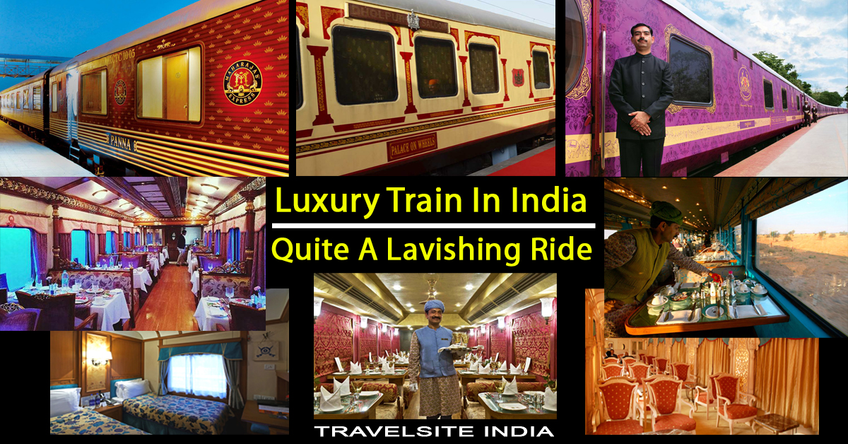luxury train in india quite a lavishing ride