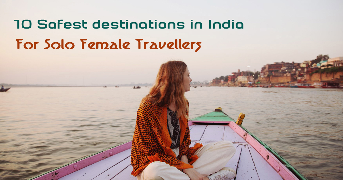 10 safest destinations in india for solo female travellers by Travelsite India