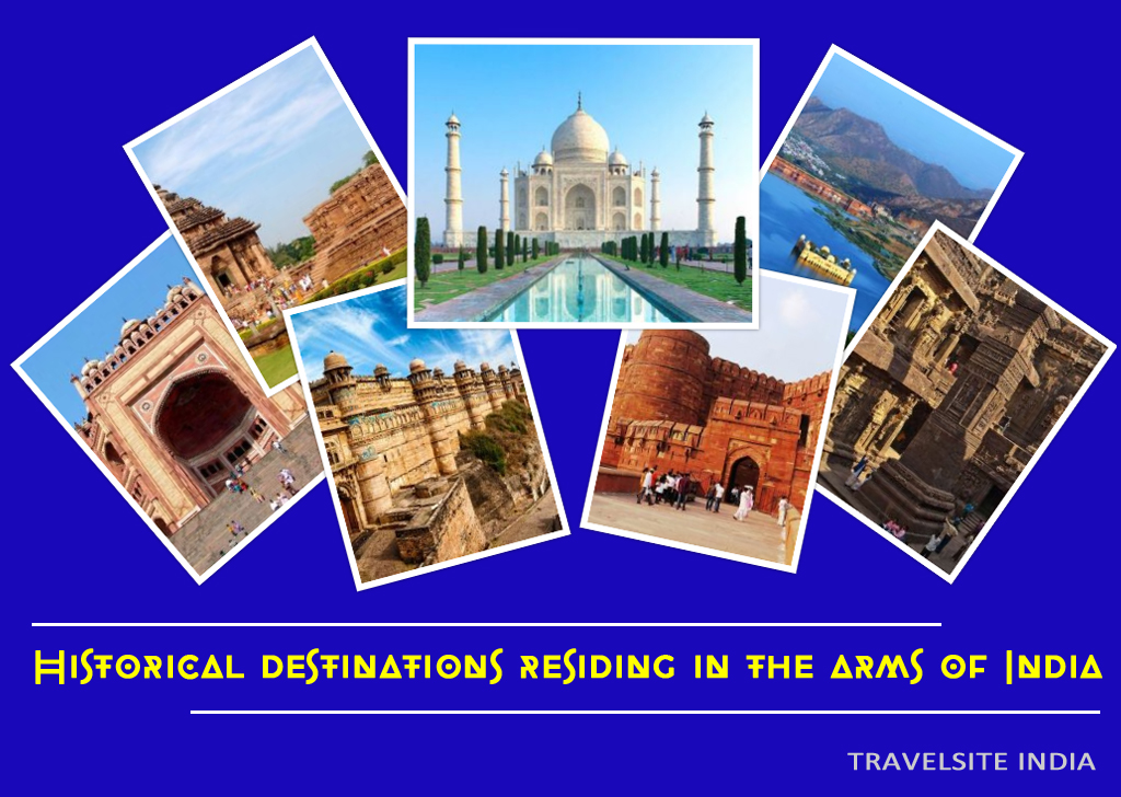 Historical destinations residing in the arms of India